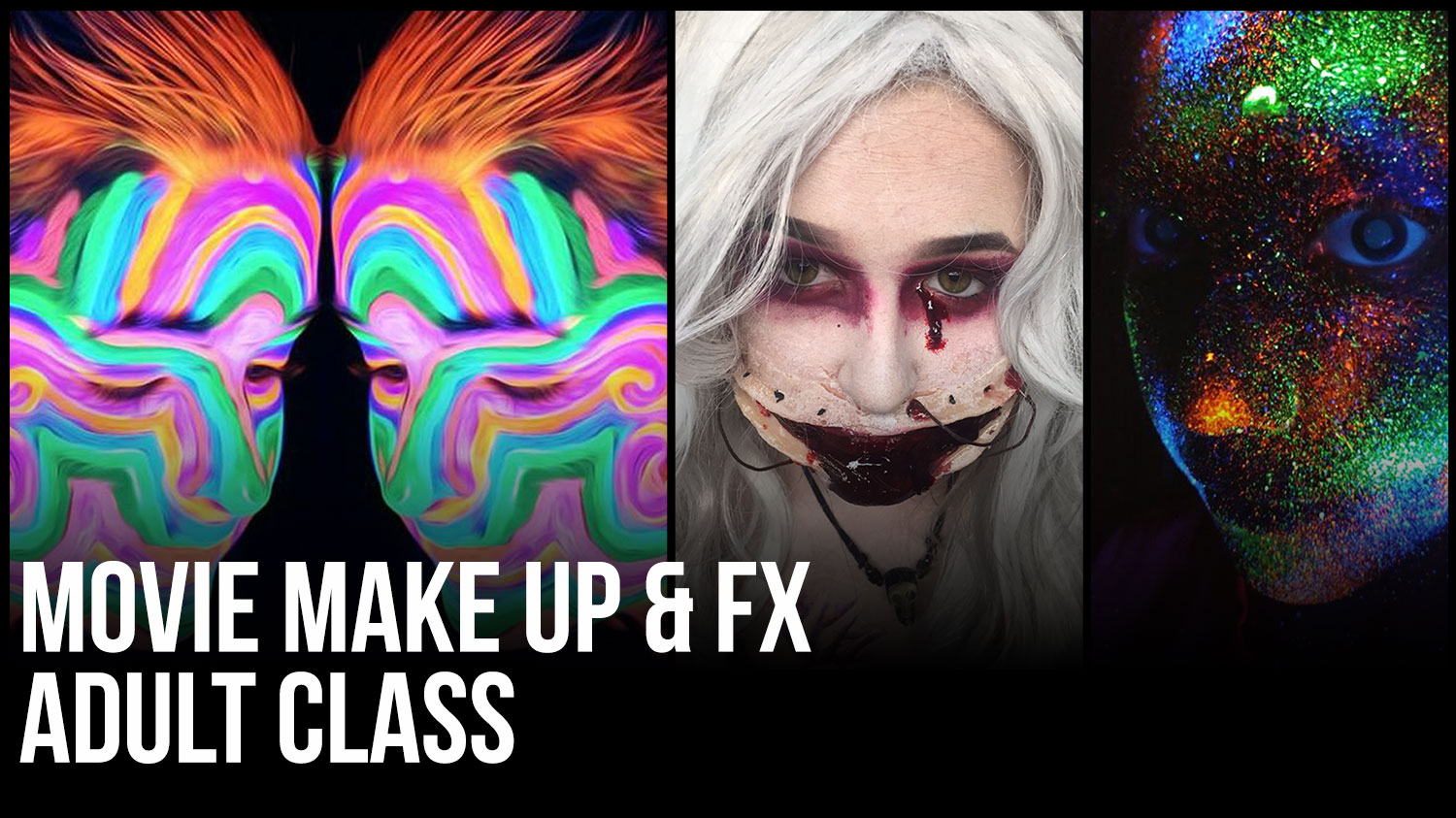 Details of our Movie Make Up and FX class for Adults